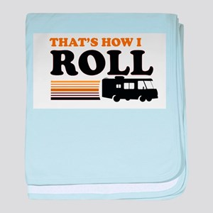 Thats How I Roll (RV) baby blanket