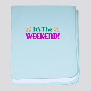 It's the Weekend baby blanket