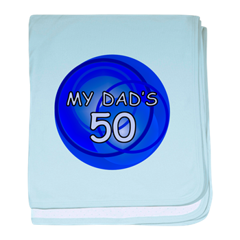 My Dads 50 Baby Blanket Funny 50th Birthday Gifts For Dad Celebrate Your Age T Shirts