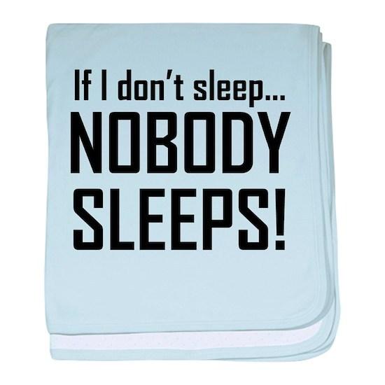 If I Dont Sleep Nobody Sleeps