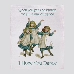 I HOPE YOU DANCE Throw Blanket