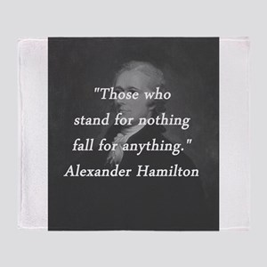 Hamilton - Stand for Nothing Throw Blanket