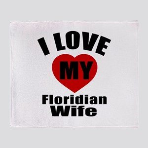 I Love My Floridan Wife Throw Blanket