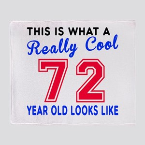 Really Cool 72 Birthday Designs Throw Blanket