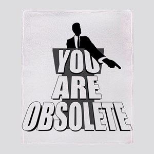 You Are Obsolete Throw Blanket