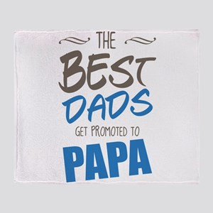 Great Dads Get Promoted to Papa Throw Blanket