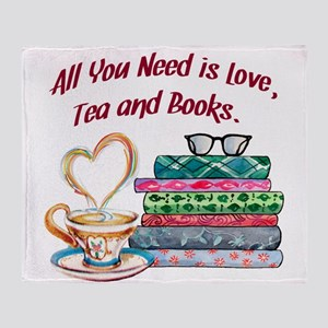 All You Need is Love, Tea and Books Throw Blanket
