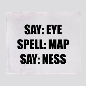 Say Eye Spell MAP Say Ness Throw Blanket