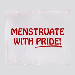 Menstruate With Pride Throw Blanket