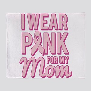 I Wear Pink for My Mom Breast Cancer Throw Blanket