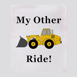 Loader My Other Ride Throw Blanket