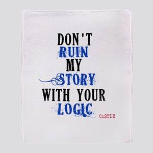 Don't Ruin My Story Quote (v3) Throw Blanket