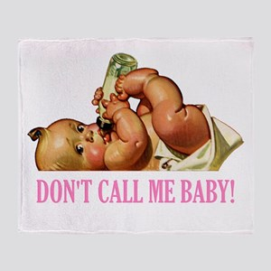DON'T CALL ME BABY Throw Blanket