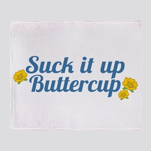 Suck It Up Buttercup Throw Blanket