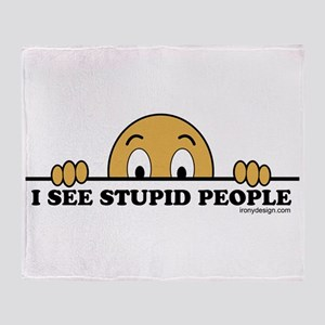 I See Stupid People Funny Throw Blanket