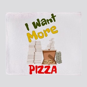 I Want More Pizza Throw Blanket