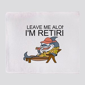 Leave Me Alone, Im Retired Throw Blanket