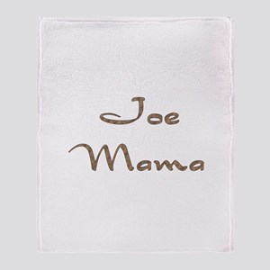 Joe Mama Throw Blanket