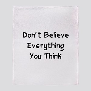 Don't Believe Everything Throw Blanket