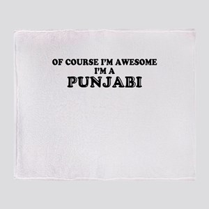 Of course I'm Awesome, Im PUNJABI Throw Blanket