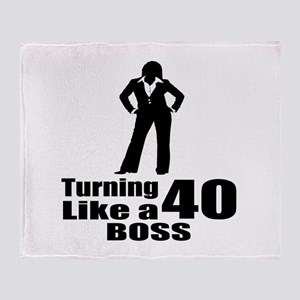 Turning 40 Like A Boss Birthday Throw Blanket