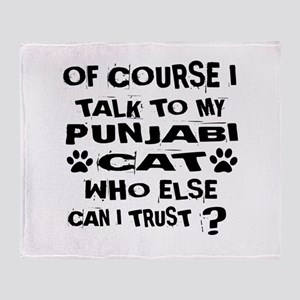 Of Course I Talk To My Punjabi Cat D Throw Blanket