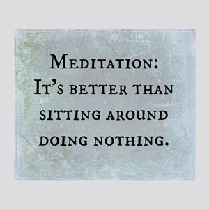 Meditation: Sitting Around (Funny Ze Throw Blanket