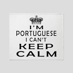 9a146874 I Am Portuguese I Can Not Keep Calm Throw Blanket