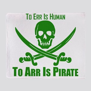 To Arr Is Pirate Green Throw Blanket