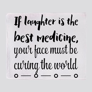If laughter is the best medicine, yo Throw Blanket