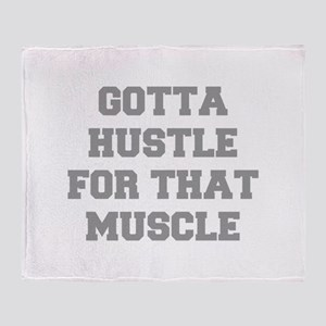GOTTA-HUSTLE-FOR-THAT-MUSCLE-FRESH-GRAY Throw Blan
