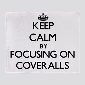Keep Calm by focusing on Coveralls Throw Blanket