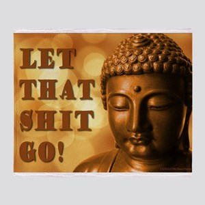Let That Shit Go Buddha Throw Blanket