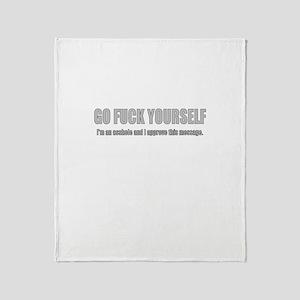 GO FUCK YOURSELF, I'M AN ASSH Throw Blanket