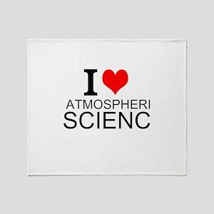 I Love Atmospheric Science Throw Blanket