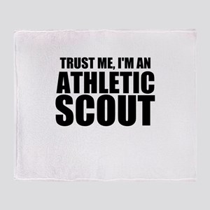 Trust Me, I'm An Athletic Scout Throw Blanket