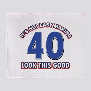 It's Not Easy Making 40 look This Go Throw Blanket