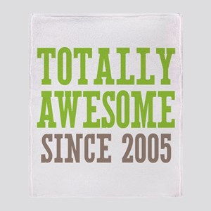 Totally Awesome Since 2005 Throw Blanket
