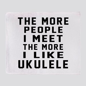 I Like More Ukulele Throw Blanket