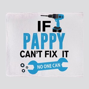 If Pappy Can't Fix It No One Can Throw Blanket