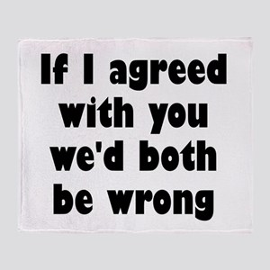 Wrong Opinion Throw Blanket