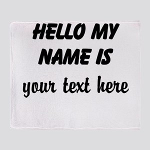 HELLO MY NAME IS ------- Throw Blanket