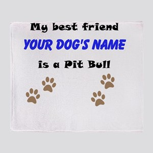 Custom Pit Bull Best Friend Throw Blanket