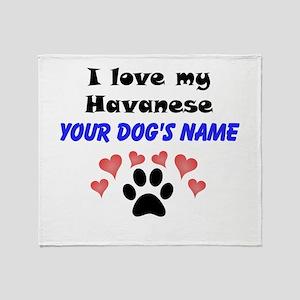Custom I Love My Havanese Throw Blanket
