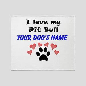 Custom I Love My Pit Bull Throw Blanket