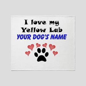 Custom I Love My Yellow Lab Throw Blanket