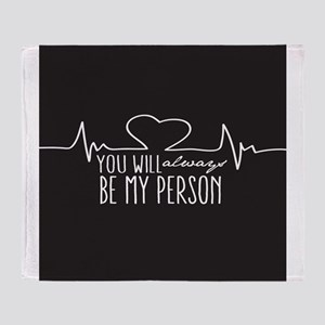 You Will Always Be My Person Throw Blanket
