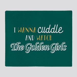 I Wanna Cuddle And Watch The Golden Throw Blanket