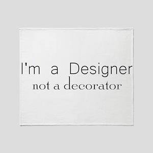 Designer not a decorator Throw Blanket