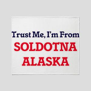 Trust Me, I'm from Soldotna Alaska Throw Blanket
